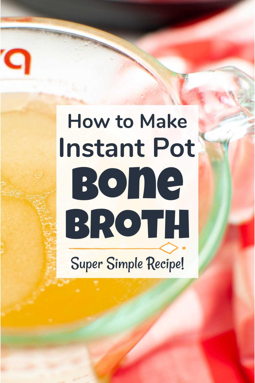 Instant Pot Bone Broth {5 Minute Prep}