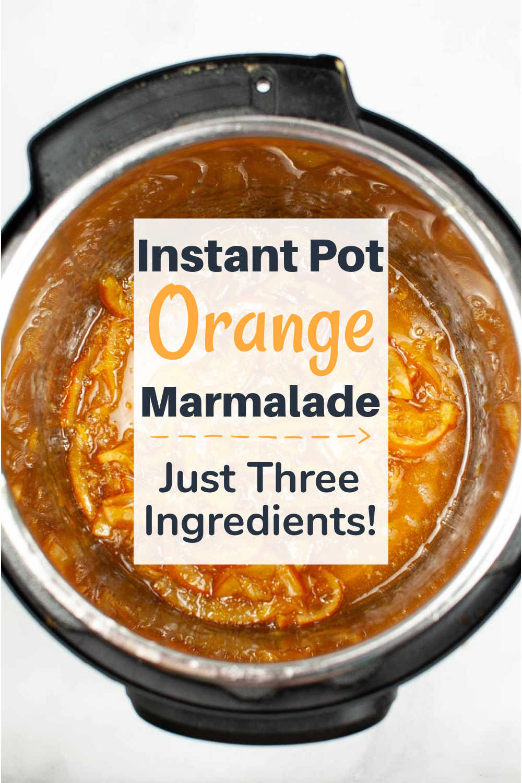 Instant Pot Orange Marmalade {40 Minutes}