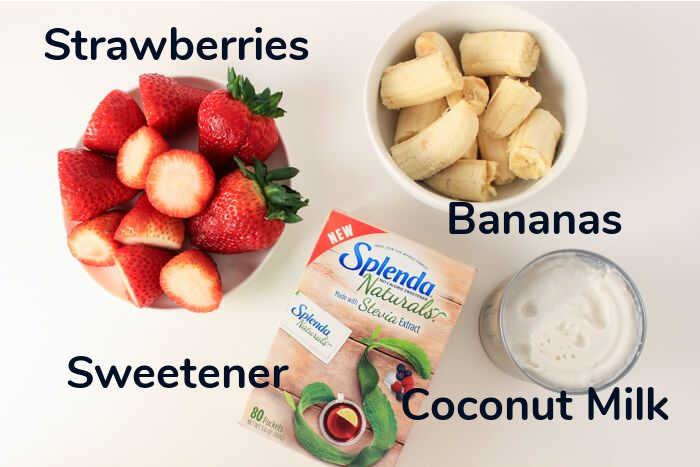 Ingredients with labels including strawberries, bananas, a sweetener, and coconut milk.