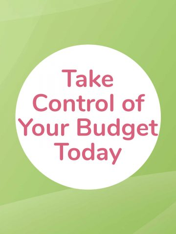 green background with text to take control of your budget today