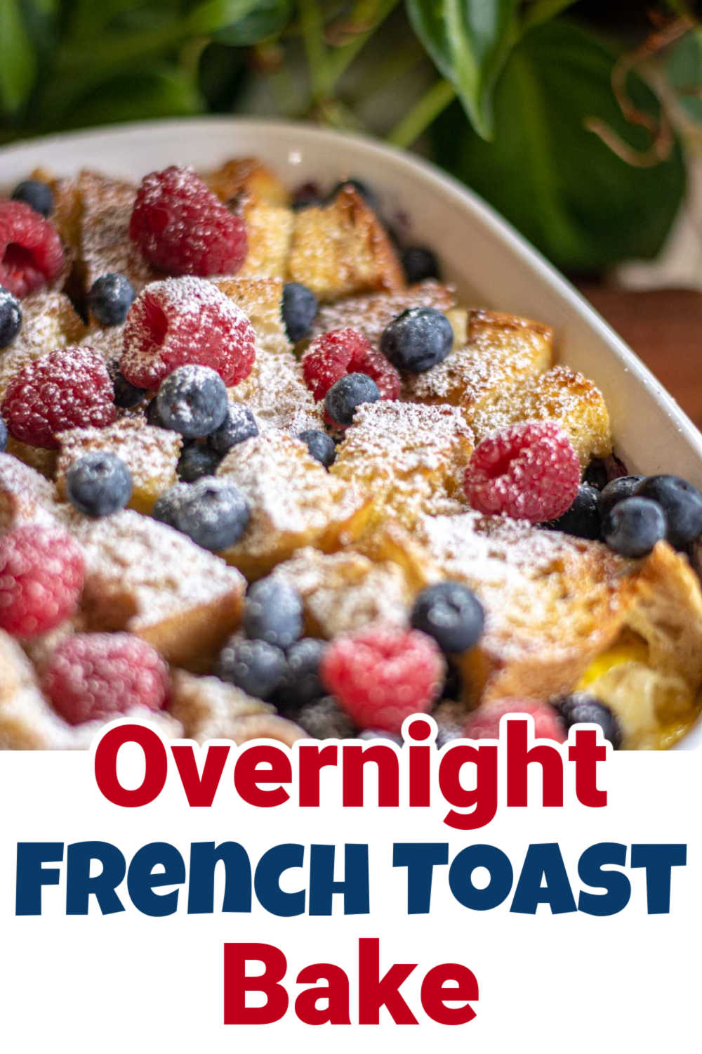 Overnight Triple Berry French Toast Bake {Make Ahead}