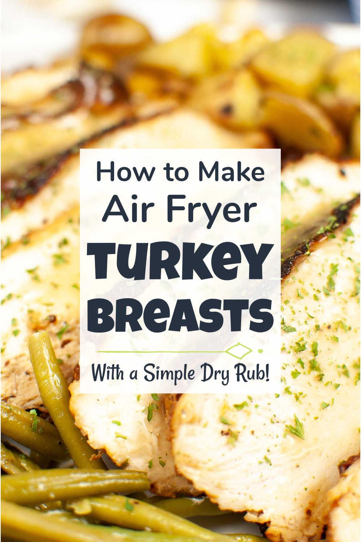 Air Fryer Turkey Breast {45 Minutes}