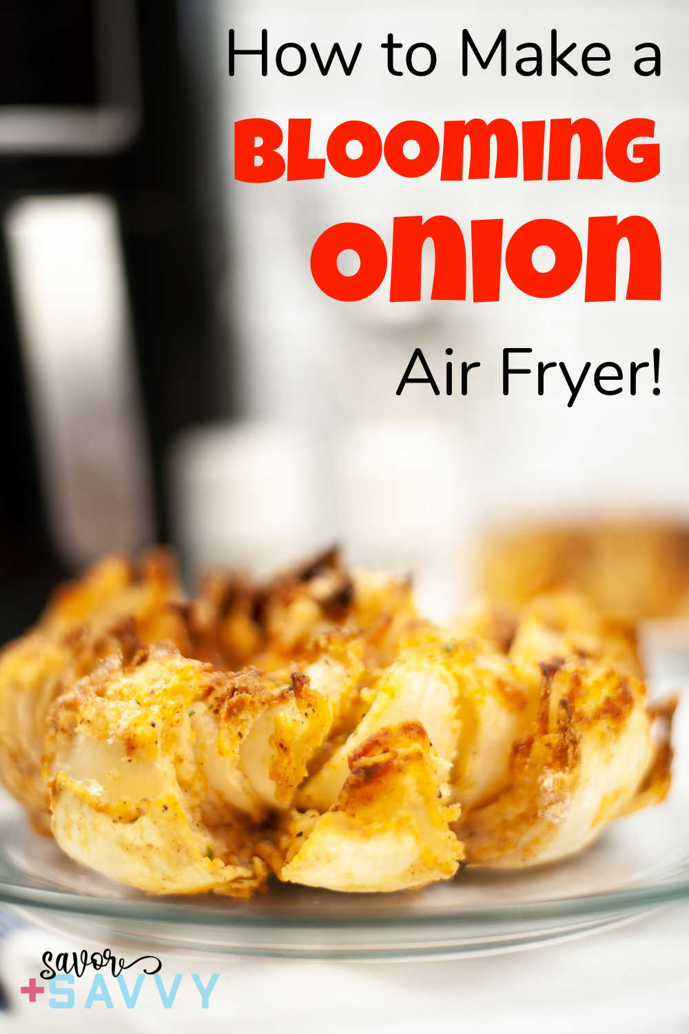 Air Fryer Blooming Onion {30 Minutes}