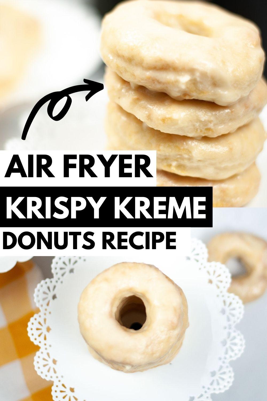Air Fryer Copycat Krispy Kreme Donuts {20 Minutes}