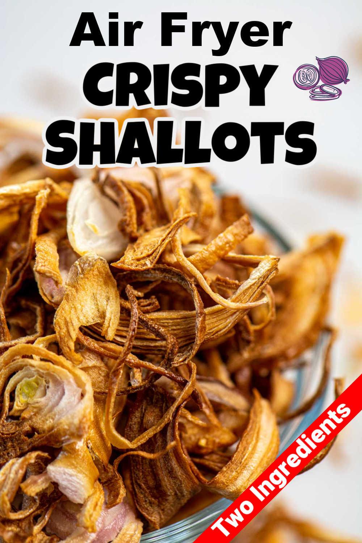 Air Fryer Crispy Shallots {30 Minutes}