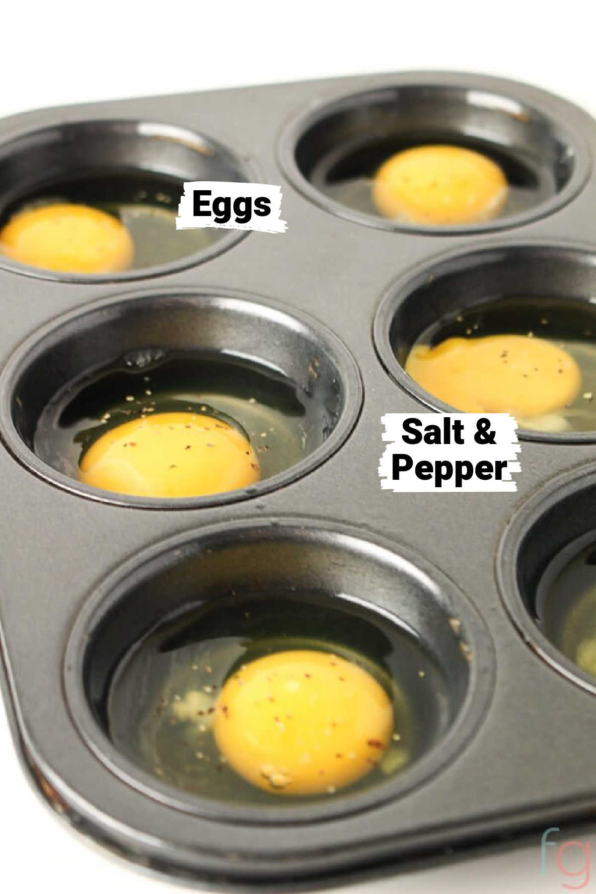 ingredients showing the cracked eggs in a muffin tin and salt and pepper with labels.