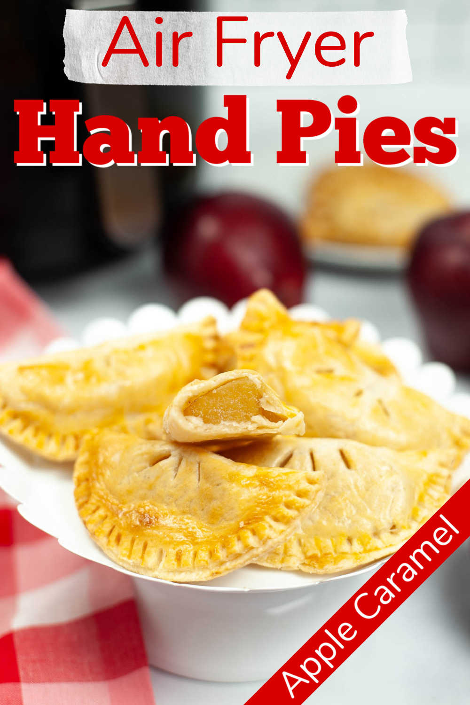 Air Fryer Caramel Apple Hand Pies {15 Minutes}