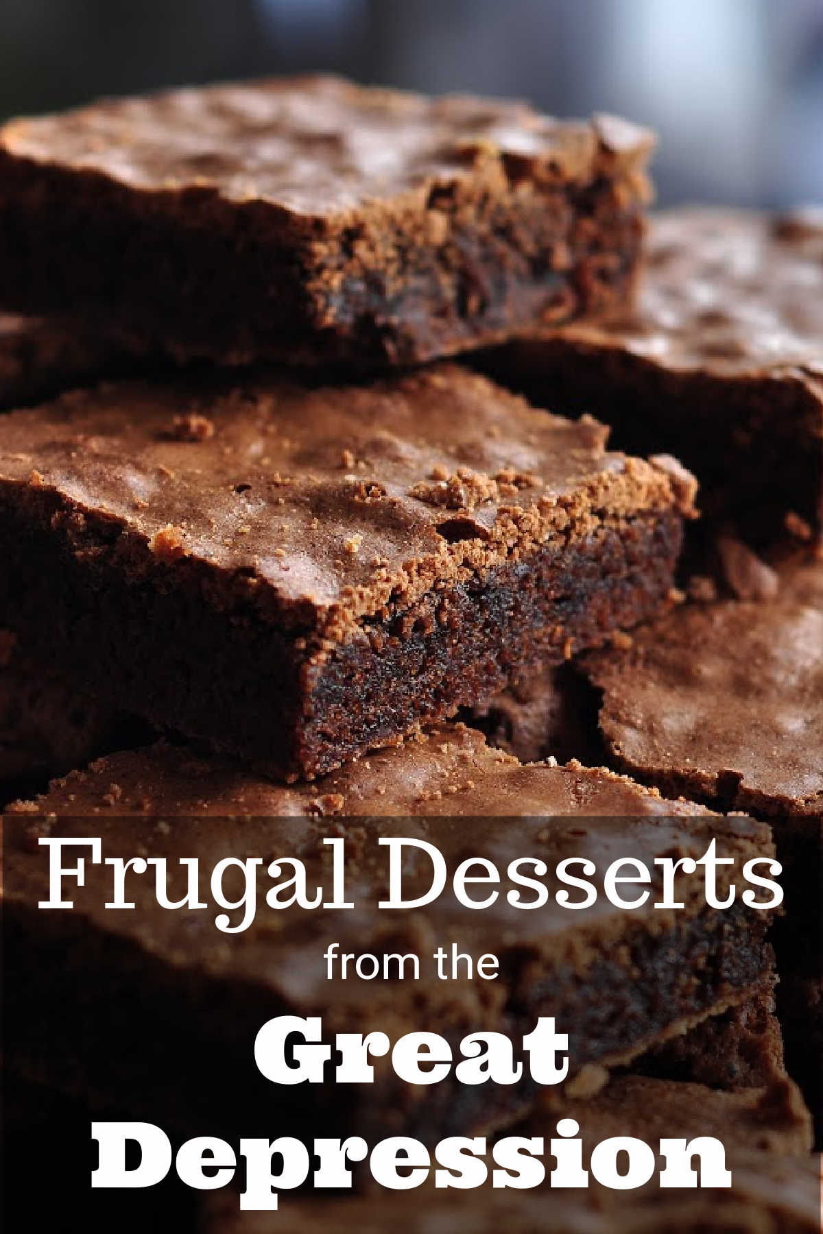 pile of brownies with text that reads frugal desserts from the great depression.