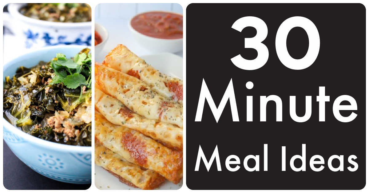 photos of meals made in less than 30 minutes.