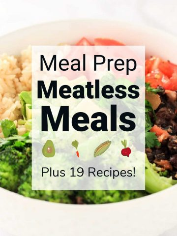 bowl of vegetarian mix with text overlay reading meal prepping meatless meals.